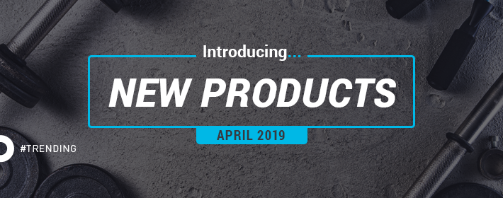 New Products at Zogics: April 2019